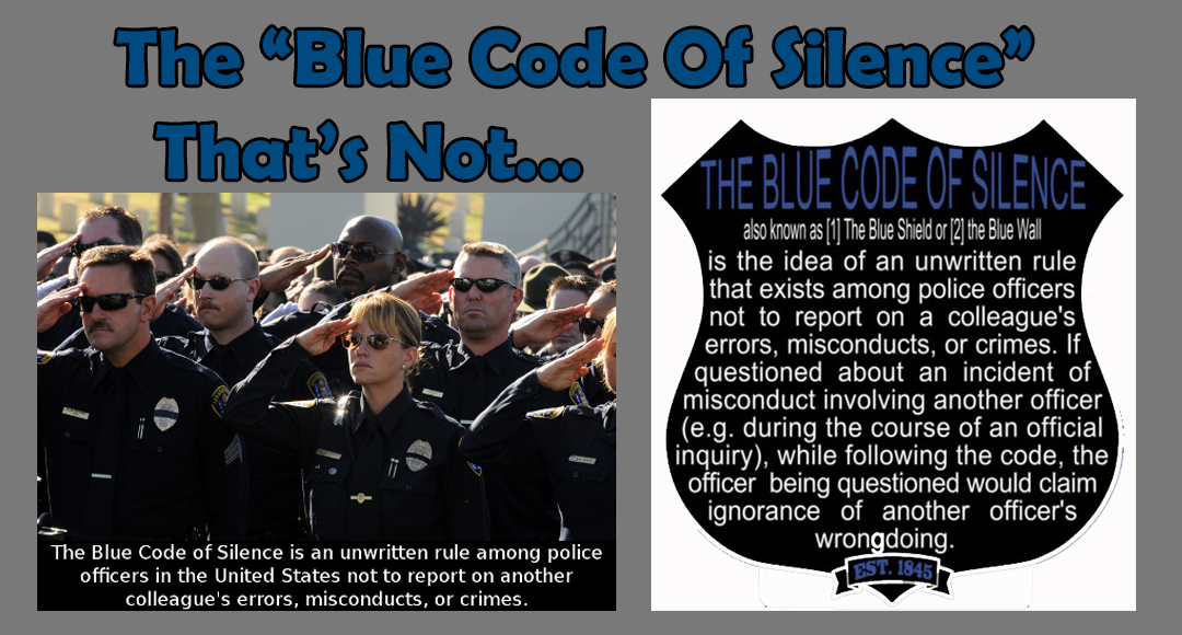 "That ""Blue Code Of Silence"", That's Not…"